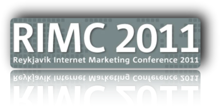 RIMC 2011 - Reykjavik Internet Marketing Conference