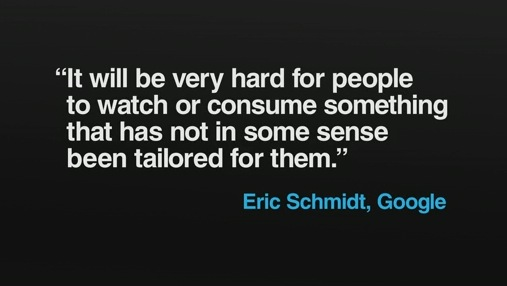 Eric Schmidt - sarà molto difficile consumare informazioni che non siano state in qualche modo personalizzate